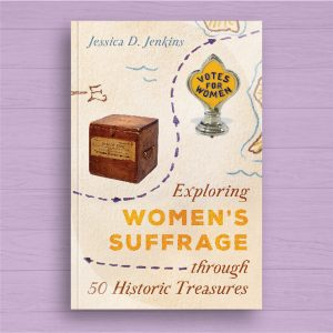 Exploring Women's Suffrage through 50 Historic Treasures